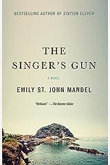 The Singer's Gun (Vintage Contemporaries) Kindle Edition