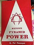 Beyond pyramid power