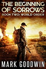 World Order: An Apocalyptic End-Times Thriller (The Beginning of Sorrows Book 2) Kindle Edition