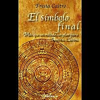 El símbolo final. Más que un método, un plan para América Latina