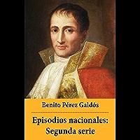 Episodios nacionales: Segunda serie (Spanish Edition)