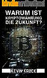 Bitcoin Investieren und die Kryptowährungen verstehen, Kryptowährung für die Zukunft