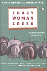 Crazy Woman Creek: Women Rewrite the American West Kindle Edition