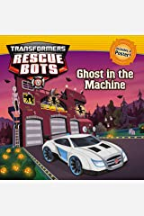 Transformers Rescue Bots: Ghost in the Machine Kindle Edition