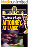 Attorney at Large (Thaddeus Murfee Legal Thriller Series Book 4)