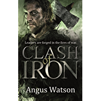 Clash of Iron (The Iron Age Trilogy Book 2)