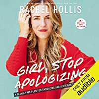 Image for Girl, Stop Apologizing (Audible Exclusive Edition): A Shame-Free Plan for Embracing and Achieving Your Goals