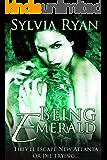 Being Emerald (New Atlanta series Book 3)