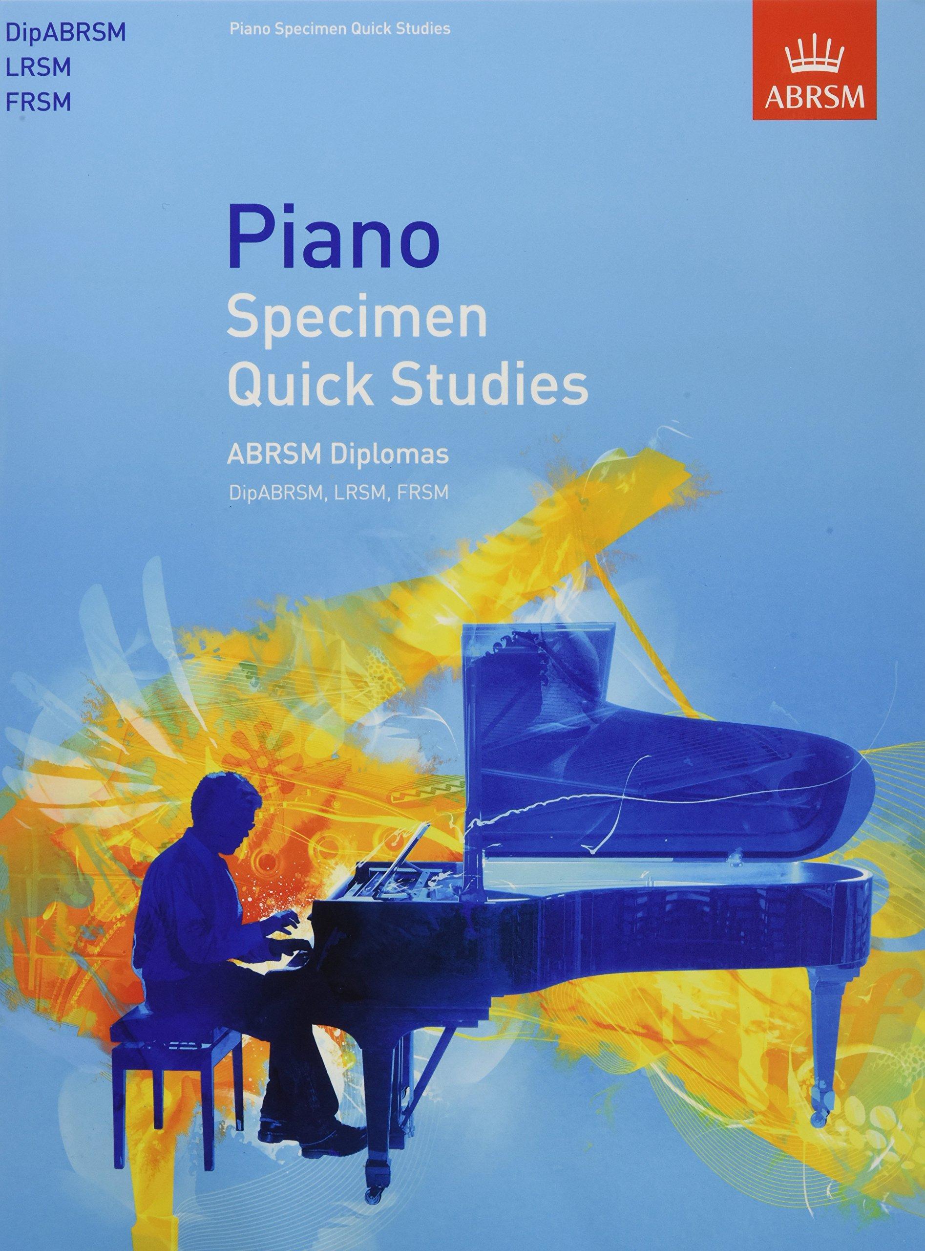 Read Online Piano Specimen Quick Studies: ABRSM Diplomas (DipABRSM, LRSM, FRSM) (ABRSM Sight-reading) PDF