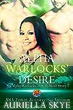 The Alpha Warlocks' Desire: An Alpha Warlocks of Kala West Story #2 (A BWWM and BBW Paranormal Ménage Romance) (English Edition)