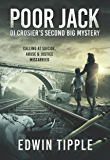 POOR JACK: DI Crosier's Second Big Mystery, Calling at Suicide, Abuse & Justice Miscarried (railway detective Book 2)