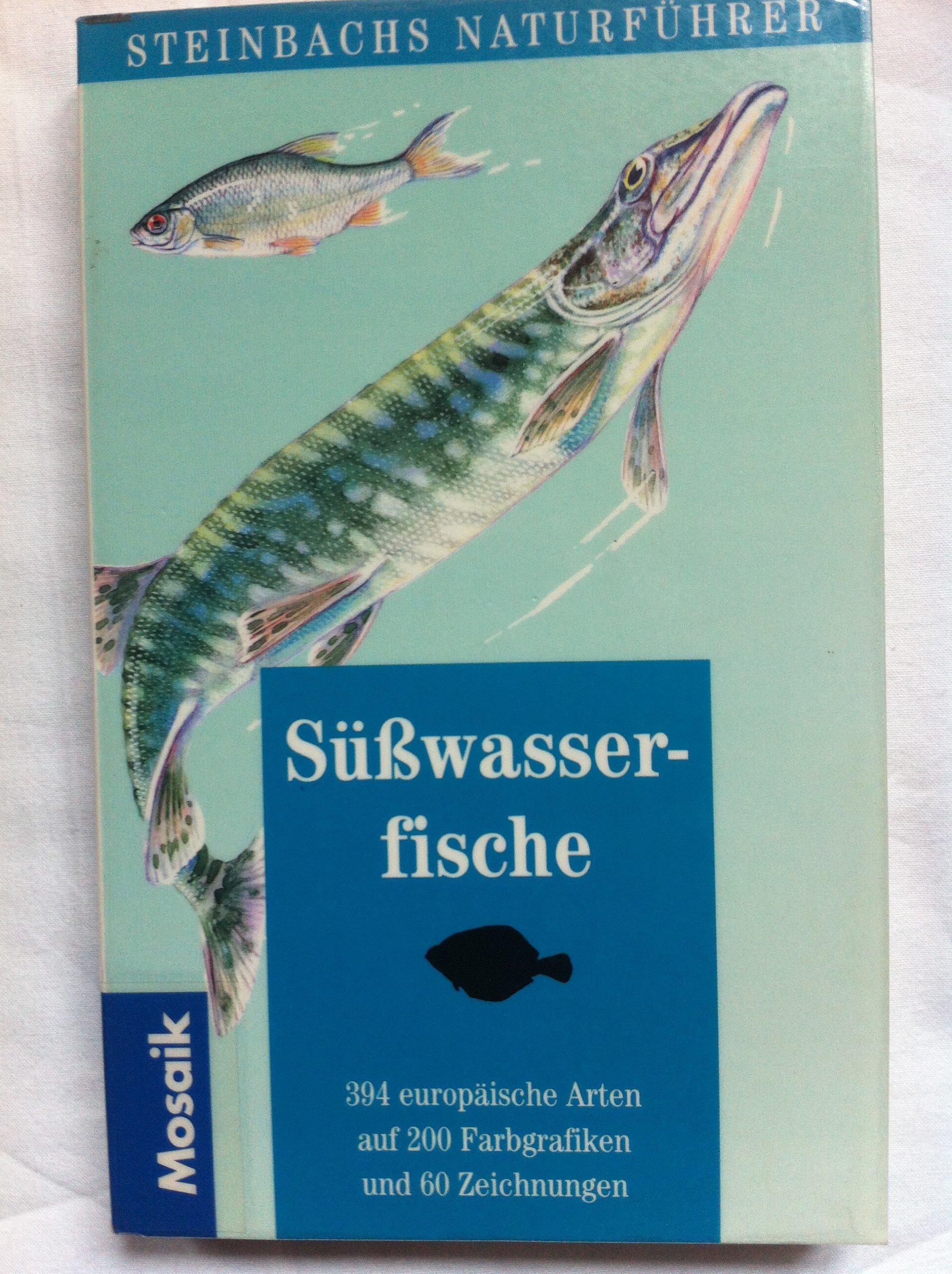 Süsswasserfische (Steinbachs Naturführer)