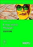 Il mio vicino Miyazaki. Con CD Audio