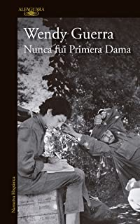 Nunca fui primera dama / I Was Never a First Lady (Spanish Edition)