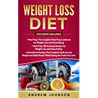 Weight Loss Diet : Intermittent Fasting, Meal Prep, Meal Prep 101