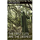 The First Cuts Are the Deepest