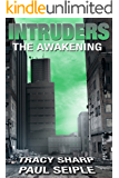 Intruders: The Awakening: A Post-Apocalyptic, Alien Invasion Thriller (Book 2)