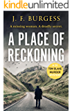 A Place of Reckoning: A chilling psychological murder mystery full of suspense and deadly twists ((Detective Tom Blake…