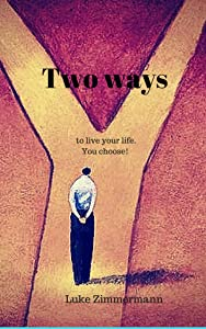 Two ways: to live your life.  You choose!