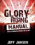 Glory Rising Manual: 10 Steps to Glory