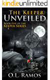 The Keeper: Unveiled (The Keeper Series Book 5)