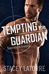 Tempting the Guardian (Secrets in Ireland - Book 3) Kindle Edition