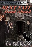 Next Exit, Dead Ahead (The Exit Series Book 3)