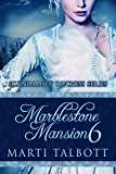 Marblestone Mansion, Book 6 (Scandalous Duchess Series)