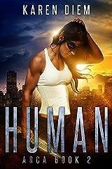 Human: Arca Book 2 Kindle Edition