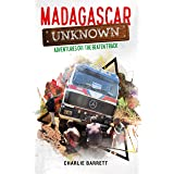 Madagascar Unknown: Adventures off the Beaten Track