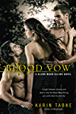 Blood Vow (Blood Moon Rising Novel)