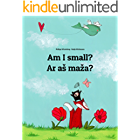 Am I small? Ar as maza?: Children's Picture Book English-Lithuanian (Bilingual Edition) (World Children's Book 46)