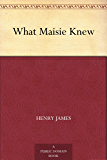 What Maisie Knew (English Edition)