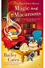 Magic and Macaroons (A Magical Bakery Mystery Book 5)