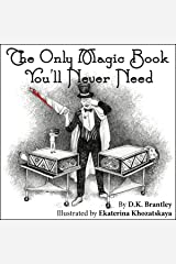 The Only Magic Book You'll Never Need Kindle Edition