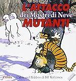 L'attacco dei mostri di neve mutanti. Calvin and Hobbes