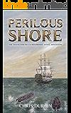 Perilous Shore: The Sixth Carlisle & Holbrooke Naval Adventure (The Carlisle & Holbrooke Naval Adventures Book 6)