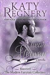 "Shear Heaven: (inspired by ""Rapunzel"") (A Modern Fairytale Book 6) Kindle Edition"