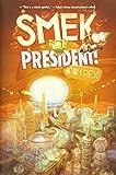 Smek for President! (The Smek Smeries (2))