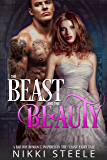 The Beast & the Beauty: A Bad Boy Romance Inspired by the Classic Fairy Tale