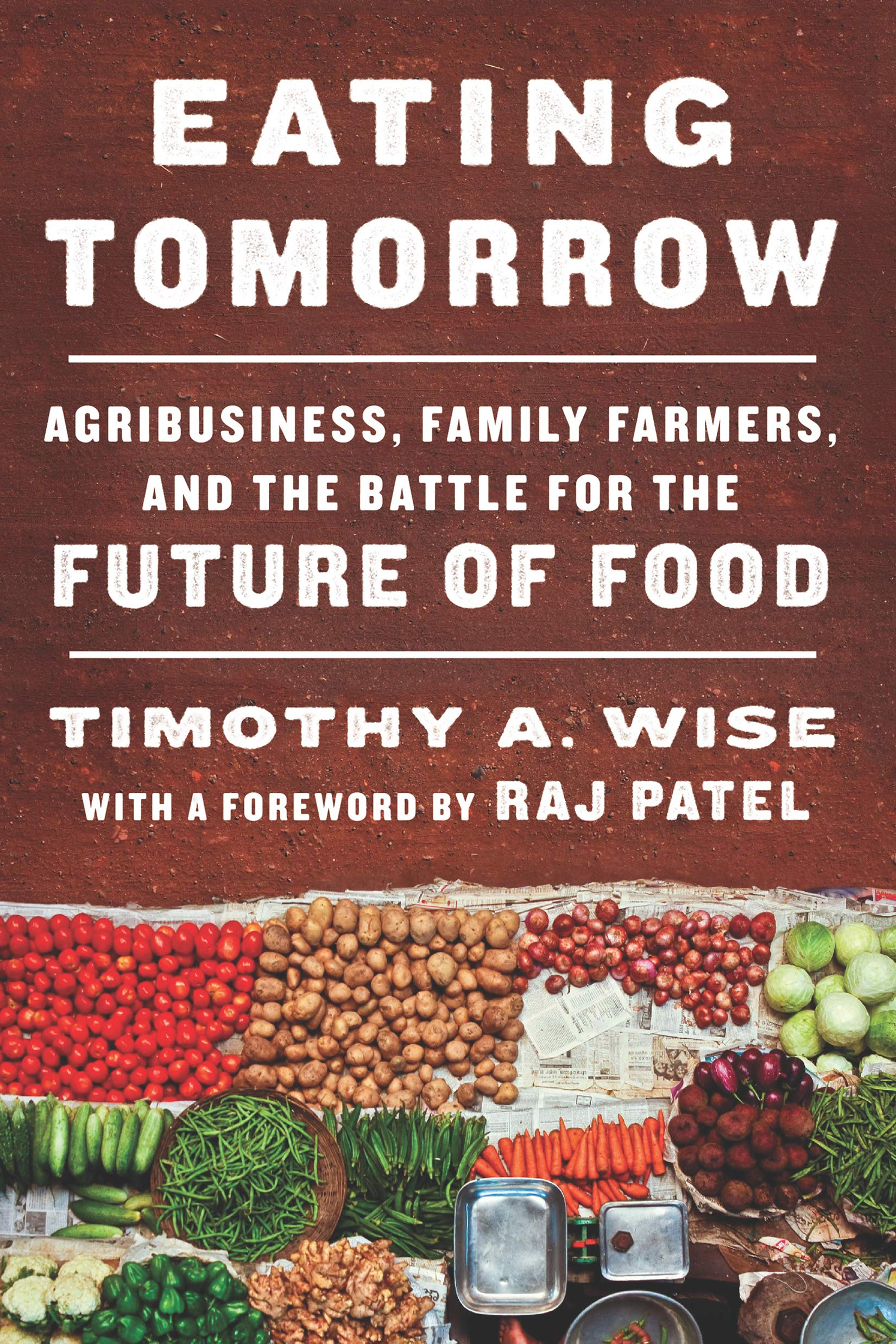 Amazon Com Eating Tomorrow Agribusiness Family Farmers And The