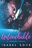 Untouchable (Unexpected Love Book 1)