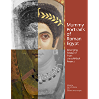 Mummy Portraits of Roman Egypt: Emerging Research from the APPEAR Project (English Edition)