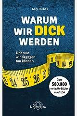 Warum wir dick werden: Und was wir dagegen tun können (German Edition) Kindle Edition