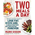 Two Meals a Day: The Simple, Sustainable Strategy to Lose Fat, Reverse Aging, and Break Free from Diet Frustration Forever