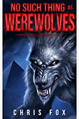 No Such Thing As Werewolves: Deathless Book 1 Kindle Edition