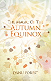 The Magic of the Autumn Equinox: Seasonal celebrations to honour nature's ever-turning wheel