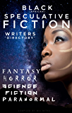 "Black [African] Speculative Fiction Writers ""Directory"": Fantasy, Horror, Science Fiction, Paranormal"
