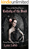Lullaby of the Dead: Every Ghost Has a Story (Opus of the Dead Book 1)