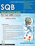 SQB – Smart Question Bank: First Year MBBS Unsolved: (2005-2016)